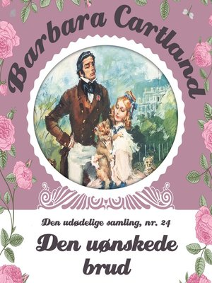 cover image of Den uønskede brud--Barbara Cartland--Den udødelige samling 24
