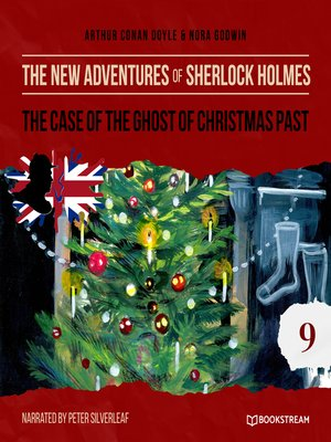 cover image of The Case of the Ghost of Christmas Past--The New Adventures of Sherlock Holmes, Episode 9
