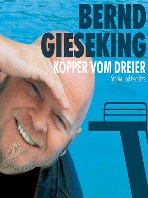 cover image of Bernd Gieseking, Köpper vom Dreier