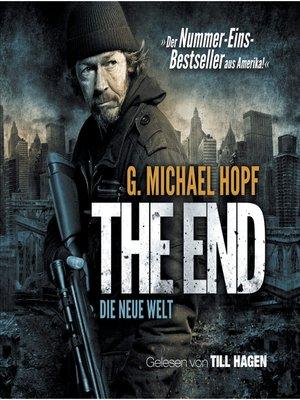 cover image of The End--Die neue Welt (Inszenierte Lesung)