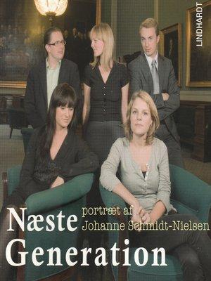 cover image of Næste generation--et portræt af Johanne Schmidt-Nielsen