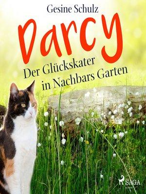 cover image of Darcy--Der Glückskater in Nachbars Garten