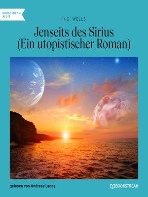 cover image of Jenseits des Sirius--Ein utopistischer Roman