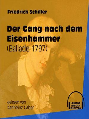 cover image of Der Gang nach dem Eisenhammer--Ballade 1797