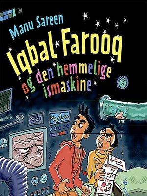 cover image of Iqbal Farooq og den hemmelige ismaskine