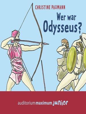 cover image of Wer war Odysseus?