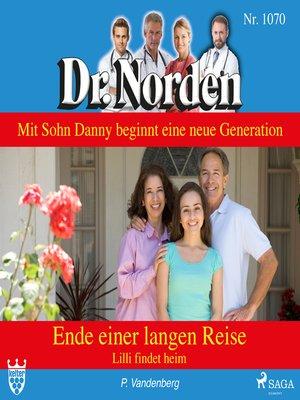 cover image of Ende einer langen Reise. Lilli findet heim--Dr. Norden 1070