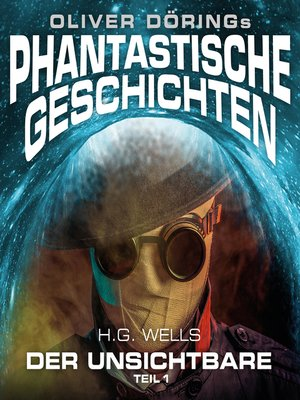 cover image of Phantastische Geschichten, Der Unsichtbare, Teil 1