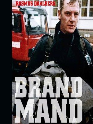 cover image of Brandmand--Indsatschefens personlige beretning
