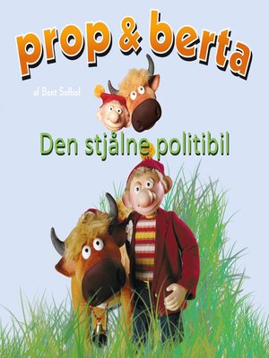 cover image of Prop og Berta--Den stjålne politibil