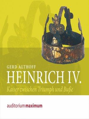 cover image of Heinrich IV. (Ungekürzt)
