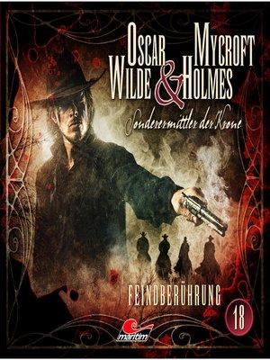 cover image of Oscar Wilde & Mycroft Holmes, Sonderermittler der Krone, Folge 18