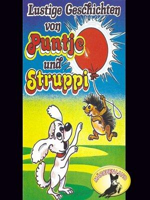 cover image of Puntje und Struppi, Lustige Geschichten von Puntje und Struppi