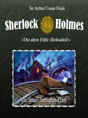 cover image of Sherlock Holmes, Die alten Fälle (Reloaded), Fall 44