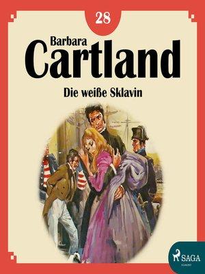 cover image of Die weiße Sklavin--Die zeitlose Romansammlung von Barbara Cartland 18
