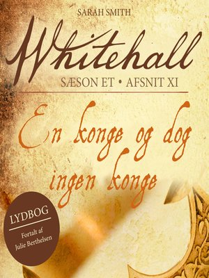 cover image of En konge og dog ingen konge--Whitehall 11