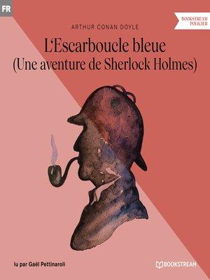 cover image of L'Escarboucle bleue--Une aventure de Sherlock Holmes (Version intégrale)