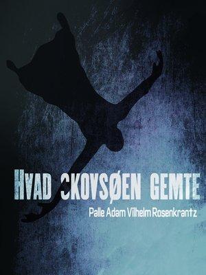 cover image of Hvad Skovsøen gemte