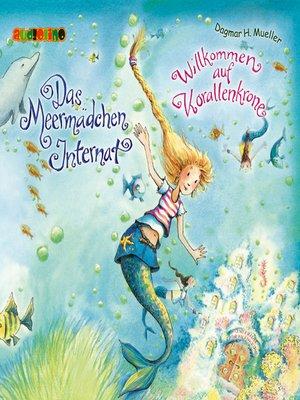 cover image of Willkommen auf Korallenkrone--Das Meermädchen-Internat 1