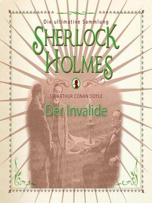 cover image of Sherlock Holmes, Der Invalide