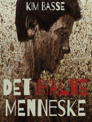 cover image of Det halve menneske