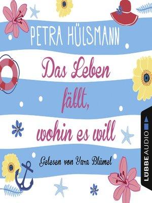 cover image of Das Leben fällt, wohin es will