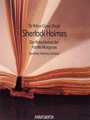 cover image of Sherlock Holmes--Der Katechismus der Familie Musgrave