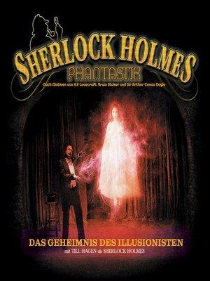 cover image of Sherlock Holmes Phantastik, Das Geheimnis des Illusionisten