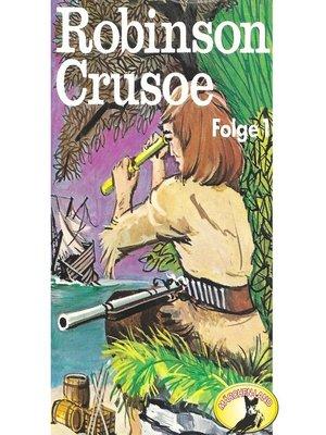 cover image of Robinson Crusoe--Daniel Defoe, Folge 1