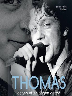 cover image of Thomas--dagen efter dagen derpå