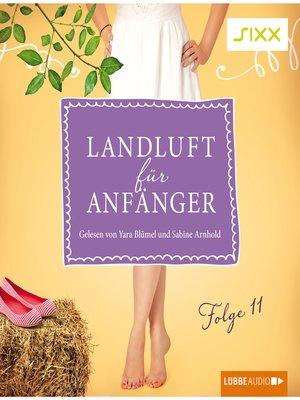 cover image of Landluft für Anfänger, Folge 11