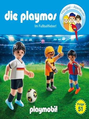 cover image of Die Playmos--Das Original Playmobil Hörspiel, Folge 51