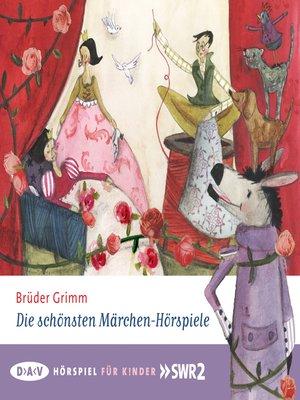 cover image of Die schönsten Märchen-Hörspiele