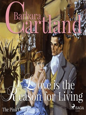 cover image of Love is the Reason for Living--The Pink Collection 25