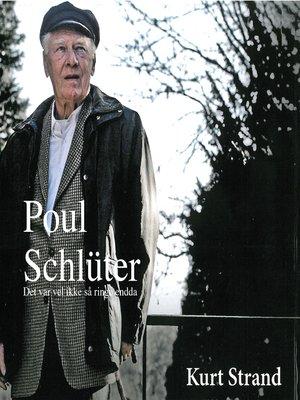 cover image of Poul Schlüter--Det var vel ikke så ringe endda
