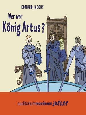 cover image of Wer war König Artus?