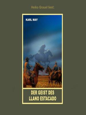 """cover image of Der Geist des Llano Estacado--Erzählung aus """"Unter Geiern"""", Band 35 der Gesammelten Werke"""