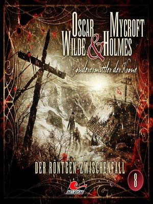 cover image of Oscar Wilde & Mycroft Holmes, Sonderermittler der Krone, Folge 8