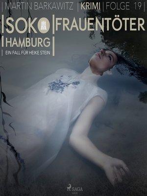 cover image of Frauentöter--SoKo Hamburg--Ein Fall für Heike Stein 19