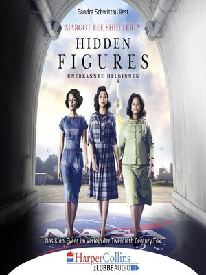 cover image of Hidden Figures--Unerkannte Heldinnen--Afroamerikanische Mathematikerinnen in der NASA