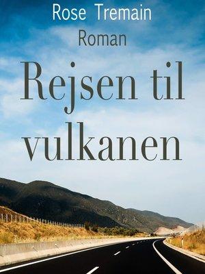cover image of Rejsen til vulkanen