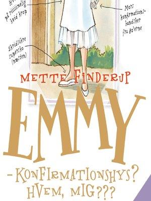 cover image of Emmy--Konfirmationshys? Hvem, mig???