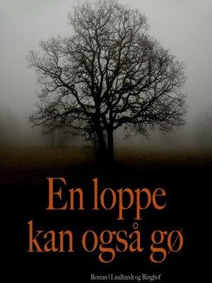 cover image of En loppe kan også gø