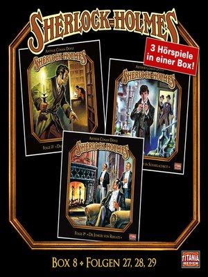 cover image of Sherlock Holmes--Die geheimen Fälle des Meisterdetektivs, Box 8