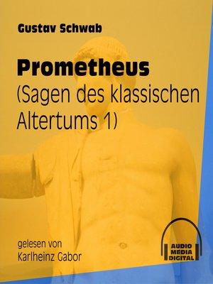cover image of Prometheus--Sagen des klassischen Altertums, Teil 1