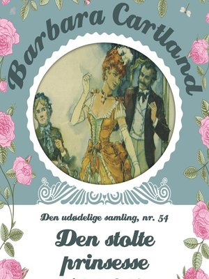 cover image of Den stolte prinsesse--Barbara Cartland--Den udødelige samling 54