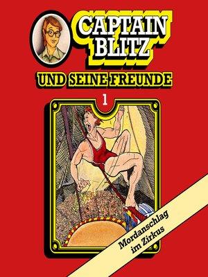 cover image of Captain Blitz und seine Freunde, Folge 1