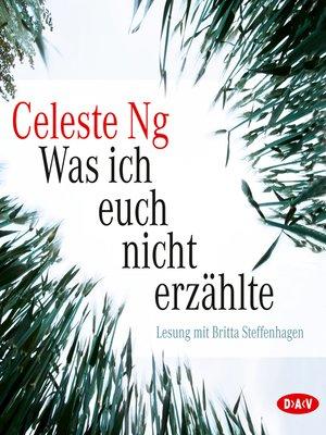cover image of Was ich euch nicht erzählte (Lesung)