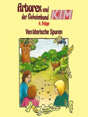 cover image of Arborex und der Geheimbund KIM, Folge 4