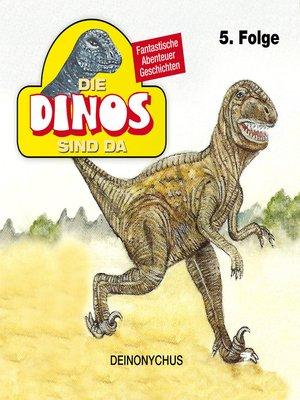 cover image of Die Dinos sind da, Folge 5
